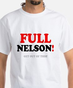 FULL NELSON - GET OUT OF THIS! T-Shirt