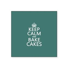 """Keep Calm and Bake Cakes Square Sticker 3"""" x 3"""""""