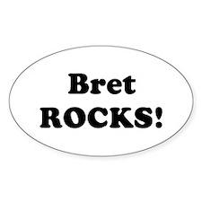 Bret Rocks! Oval Decal