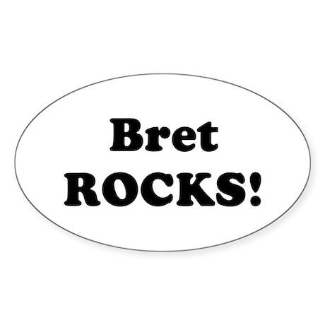 Bret Rocks! Oval Sticker