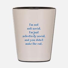 Not Anti-Social Shot Glass