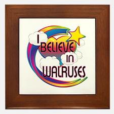 I Believe In Walruses Cute Believer Design Framed