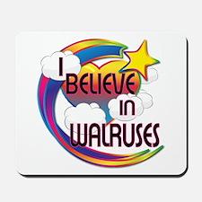 I Believe In Walruses Cute Believer Design Mousepa