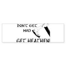 Don't Get Mad, Get Heathen! Car Sticker