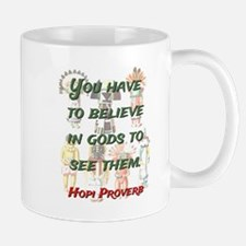 You Have To Believe - Hopi Proverb Mug