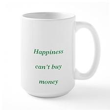 Happiness can't buy money Mug