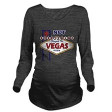 NOT Everything Stayed In Vegas Long Sleeve Materni