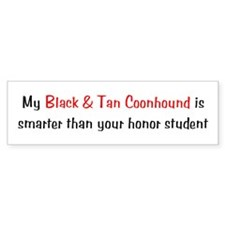 My Black & Tan Coonhound is smarter... Bumper Sticker