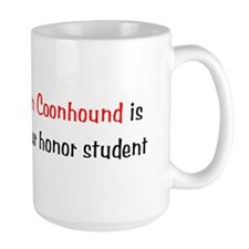 My Black & Tan Coonhound is smarter... Mug