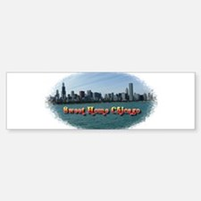 Sweet Home Chicago Bumper Bumper Bumper Sticker