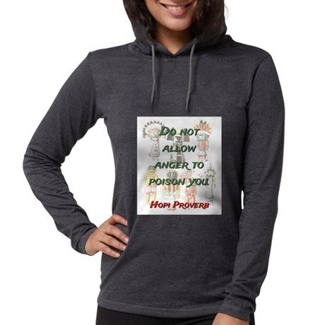 Do Not Allow Anger - Hopi Proverb Womens Hooded Sh