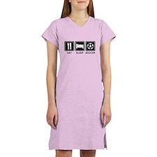 EAT SLEEP SOCCER Women's Nightshirt