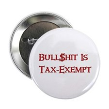 "Bull$shit Is Tax-Exempt 2.25"" Button"
