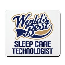 Sleep Care Technologist (Worlds Best) Mousepad