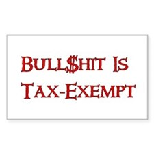 Bull$shit Is Tax-Exempt Decal