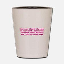 ADHD Quote ADD Saying Shot Glass