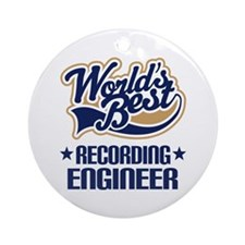 Recording Engineer (Worlds Best) Ornament (Round)