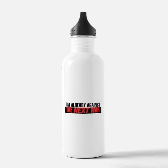 Im Already Against the Next War Water Bottle