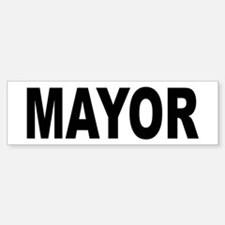 Mayor Bumper Bumper Bumper Sticker