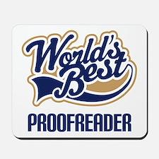 Proofreader (Worlds Best) Mousepad