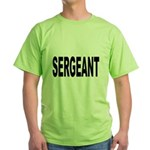 Sergeant Green T-Shirt