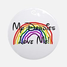 My Daddies Love Me Rainbow Ornament (Round)