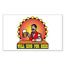 WILL SING FOR BEER Rectangle Decal