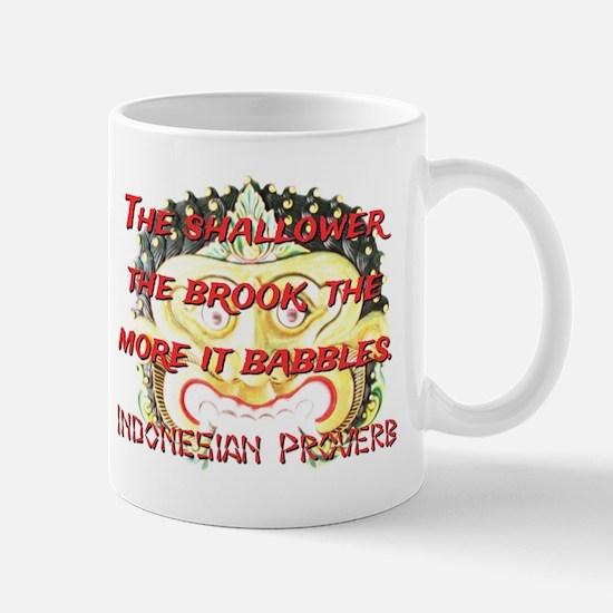 The Shallower The Brook - Indonesian Proverb Mug