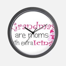 Grandmas are moms with extra  Wall Clock