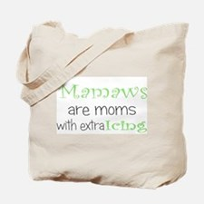 Mamaws with extra icing Tote Bag