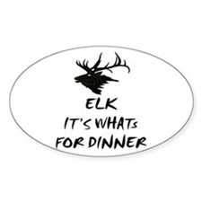 elk its whats for dinner Oval Decal
