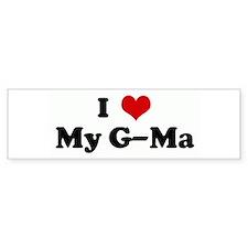 I Love My G-Ma Bumper Bumper Sticker