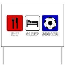 EAT SLEEP SOCCER Yard Sign