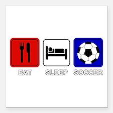 "EAT SLEEP SOCCER Square Car Magnet 3"" x 3"""