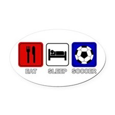 EAT SLEEP SOCCER Oval Car Magnet
