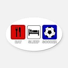 EAT SLEEP SOCCER Oval Car Magnet