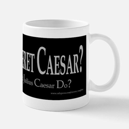 What Would Caesar Do? Mug