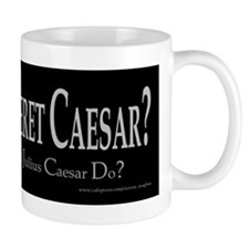 What Would Caesar Do? Small Mug