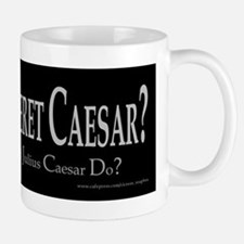 What Would Caesar Do? Small Small Mug