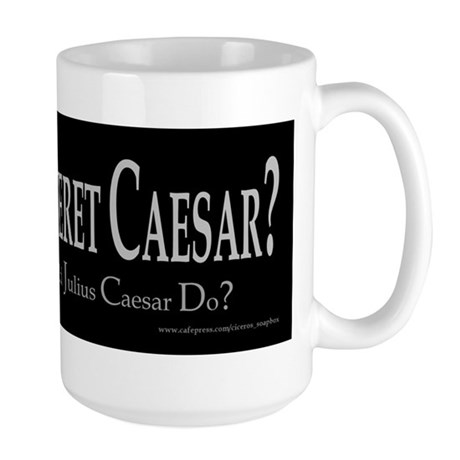 What Would Caesar Do? Large Mug