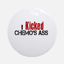 I Kicked Chemo's Ass Ornament (Round)
