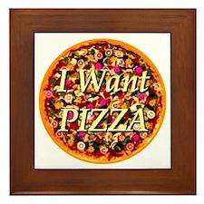 I Want Pizza Framed Tile