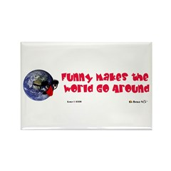 Funny Makes the World Go Arou Rectangle Magnet