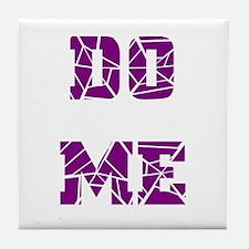 DO ME--PURPLE Tile Coaster