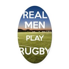 Real Men Play Rugby Oval Car Magnet