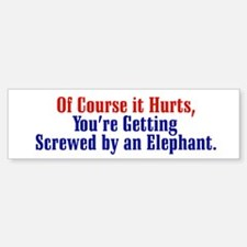 Screwed by an Elephant Bumper Bumper Bumper Sticker