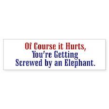 Screwed by an Elephant Bumper Bumper Sticker