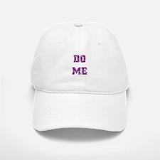 DO ME--PURPLE Baseball Baseball Cap