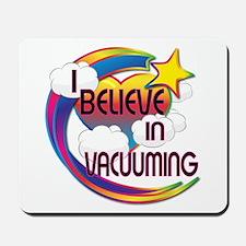 I Believe In Vacuuming Cute Believer Design Mousep
