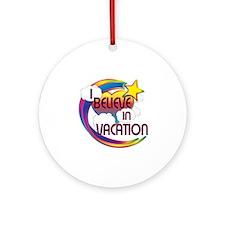 I Believe In Vacation Cute Believer Design Ornamen
